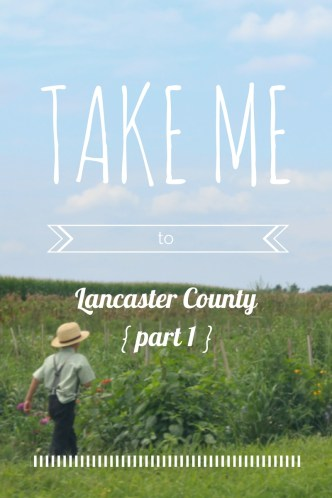 Take me to Lancaster County