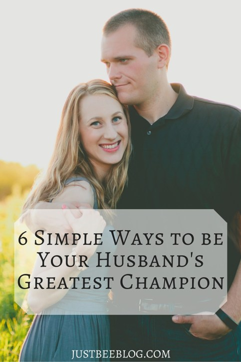 6 Simple Ways to Be Your Husband's Greatest Champion - Just Bee