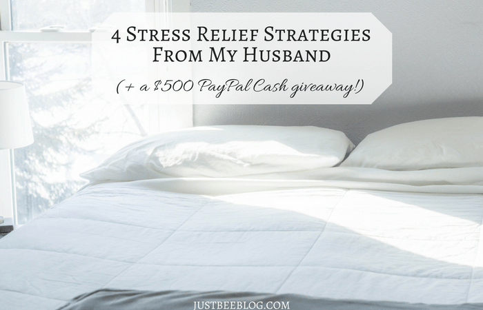 4 Stress Relief Strategies From My Husband (+ a $500 PayPal Cash giveaway!)