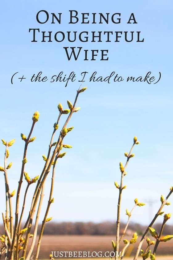 Being a Thoughtful Wife - Just Bee Blog