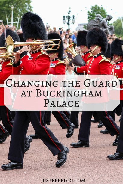 Changing the Guard at Buckingham Palace - Just Bee blog