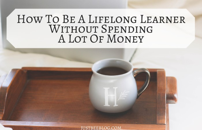 How to Be a Lifelong Learner Without Spending a Lot of Money