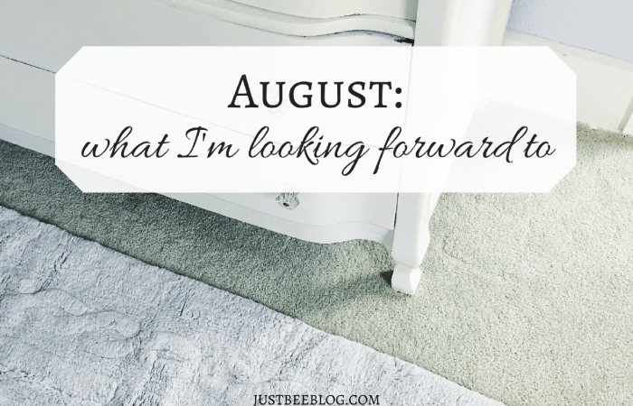 August // What I'm Looking Forward To