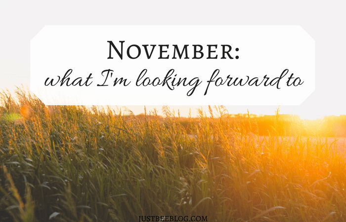 November // What I'm Looking Forward To