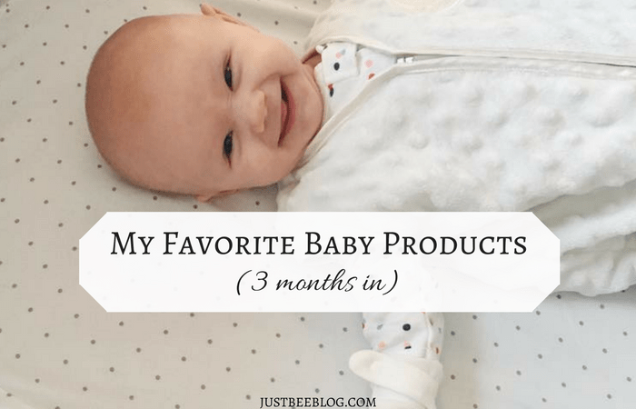 My Favorite Baby Products (3 Months In)