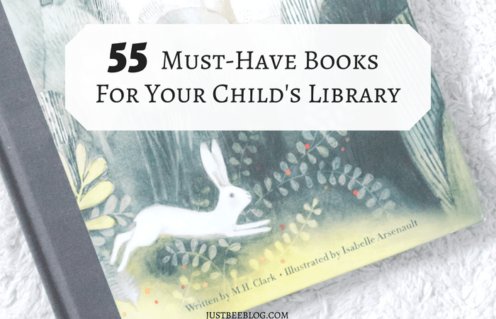 55 Must-Have Books For Your Child's Library