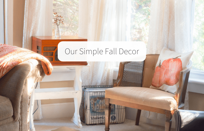 Our Simple Fall Decor