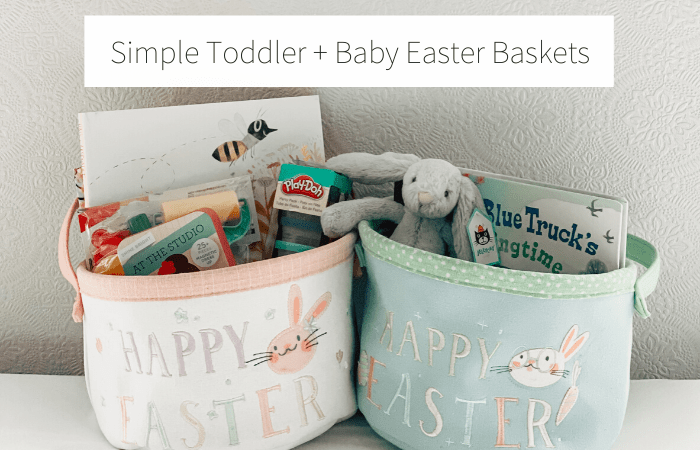 Simple Toddler & Baby Easter Baskets