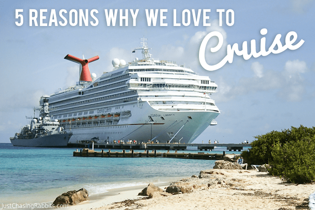 5 Reasons Why We LOVE to Cruise!
