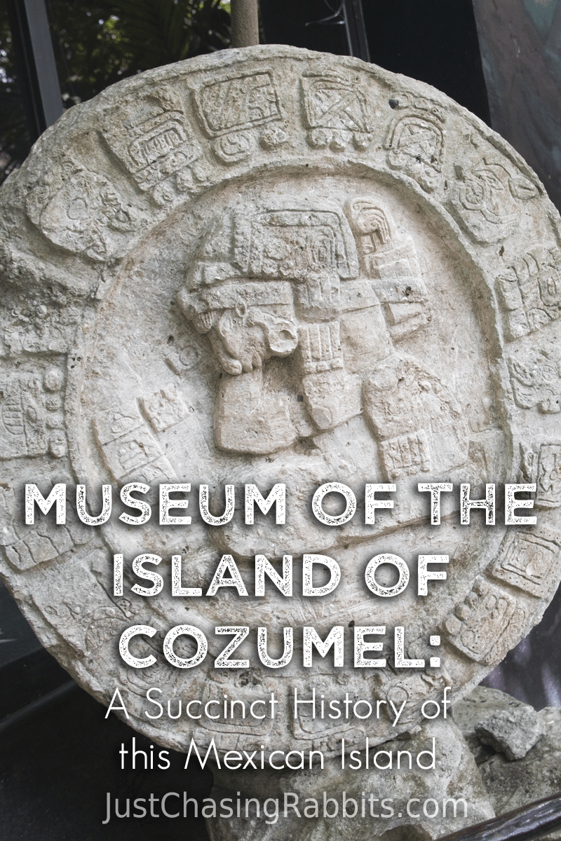 Museum of the Island of Cozumel: A Succinct History of this Mexican Island