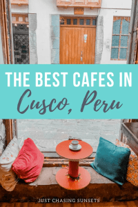 The Best Cafes in Cusco Peru Pinterest Image
