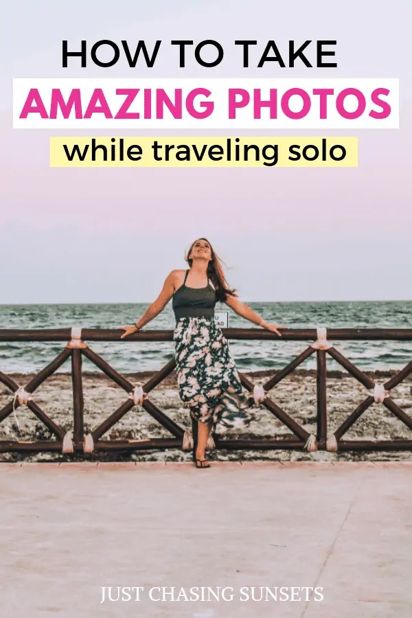 How to take amazing photos while traveling solo