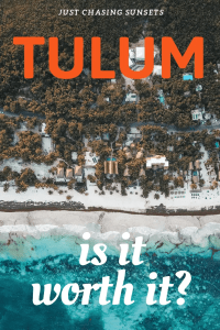 Tulum is it worth it?