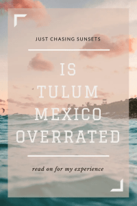 is Tulum, Mexico overrated