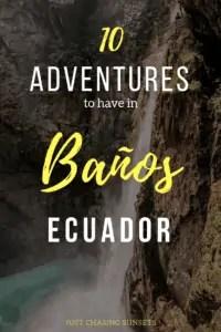 adventures to have in baños, ecuador