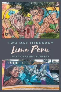 Two day itinerary for Lima Peru
