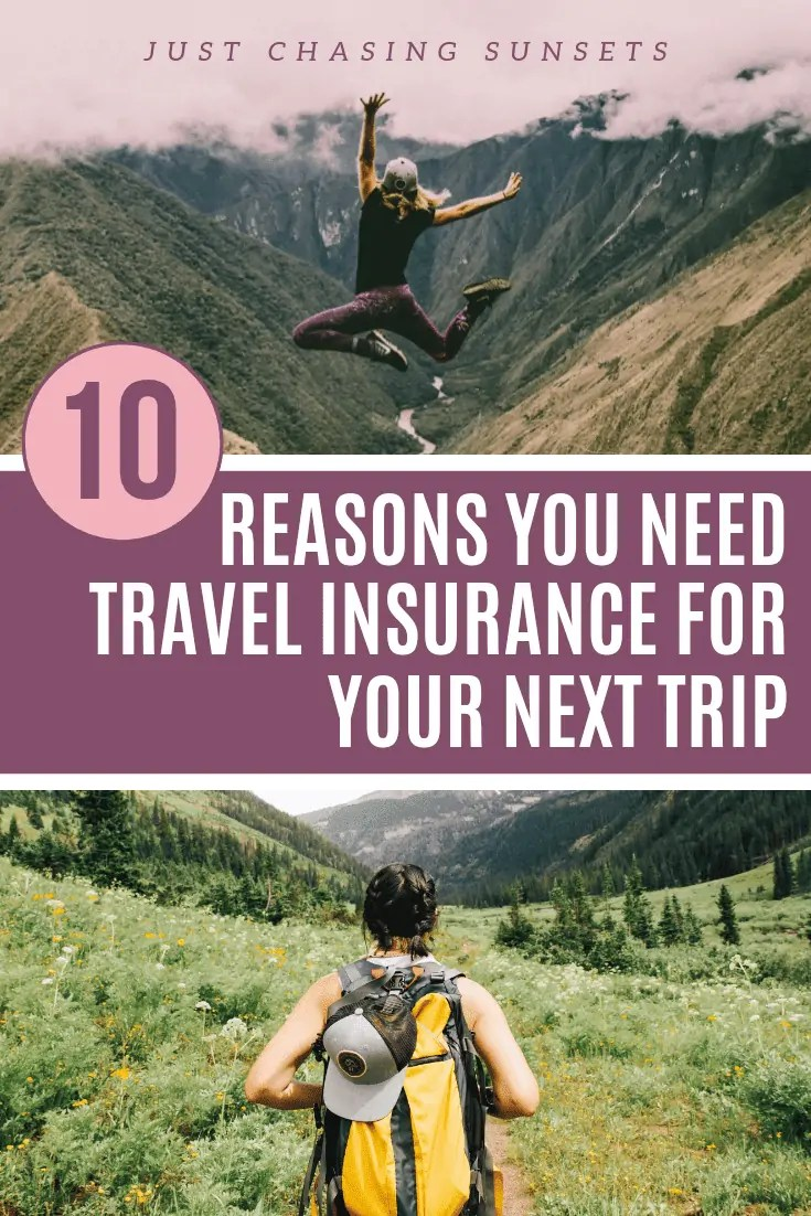 10 reasons you need travel insurance for your next trip