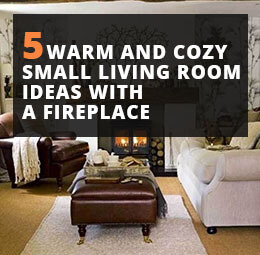 5 Warm and Cozy Small Living Room Ideas With A Fireplace on Small Space Small Living Room With Fireplace  id=68666