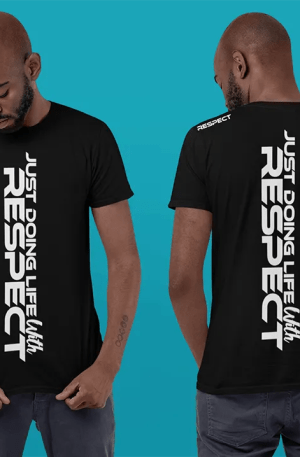 just doing life with respect tshirt - black and white