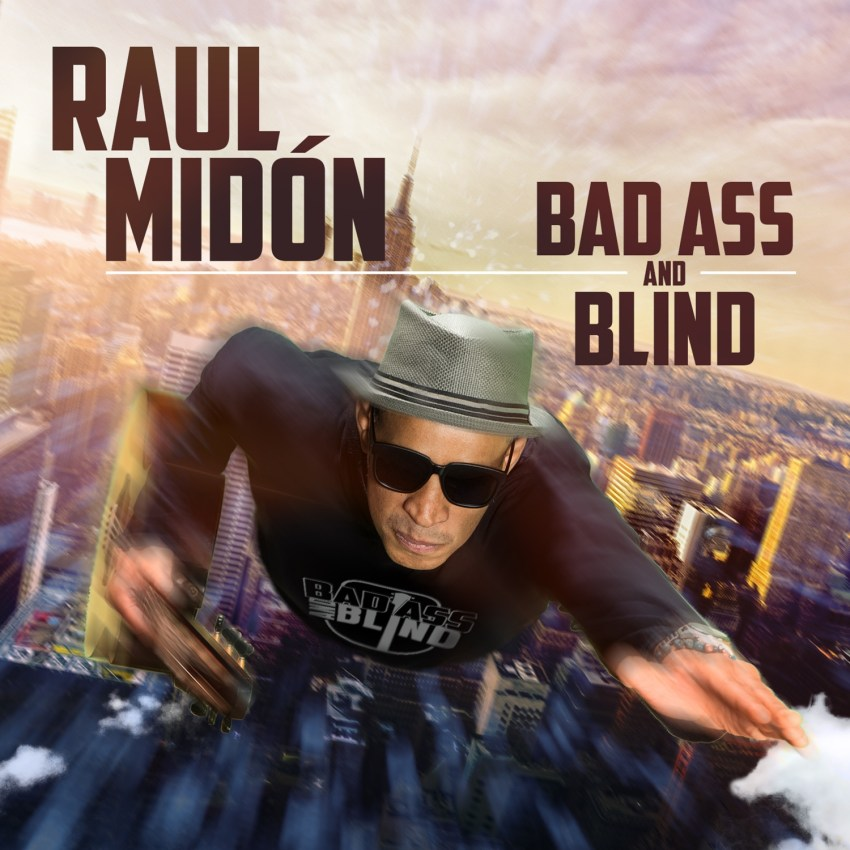 Raul Midon, Bad Ass and Blind