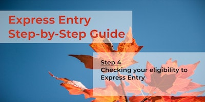 Express Entry Guide - Step 4 - Eligibility