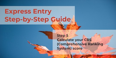 Express Entry Guide - Step 5 - CRS Score