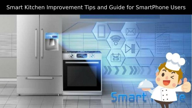 Smart Kitchen Improvement Tips and Guide for Smart Phone Users