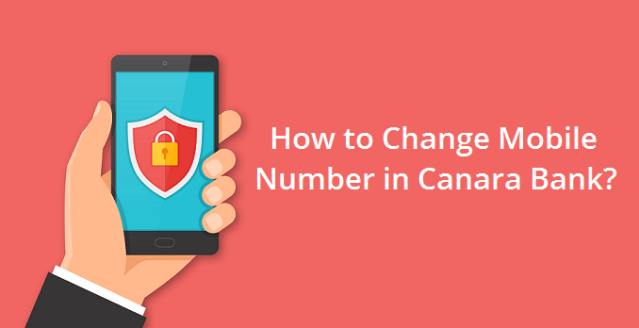 How to Change Registered Mobile Number in Canara Bank?