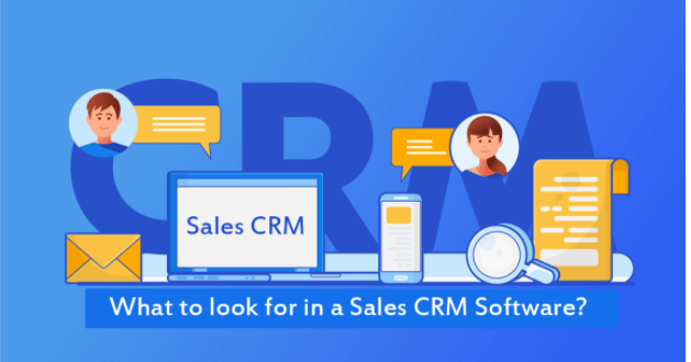 What to look for in a Sales CRM Software?