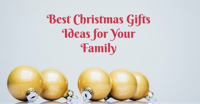 Best Christmas Gifts Ideas for Your Family