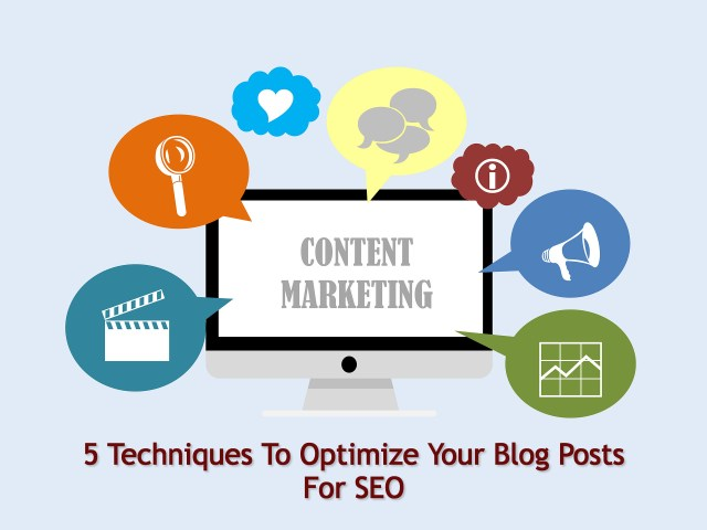 5 Techniques To Optimize Your Blog Posts For SEO