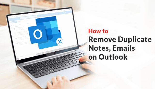 How to Remove Duplicate Notes, Emails on Outlook?