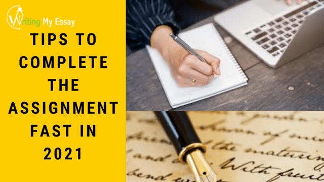 Tips To Complete The Assignment Fast In 2021