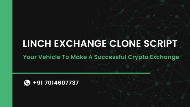 Linch Exchange Clone Script- Your Vehicle To Make A Successful Crypto Exchange