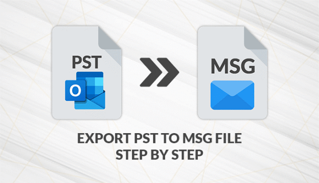 How to Export PST To MSG File- A Step By Step Guide