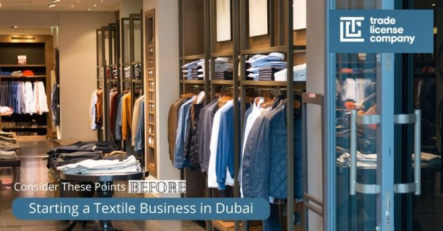 Consider These Key Points Before Starting a Textile Business in Dubai