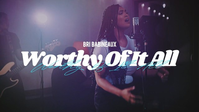 Bri-Babineaux-Worthy-of-it-all [Audio + Video] Bri Babineaux  - 'Worthy of it all'
