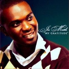 My-Gratitude Full-List Of Songs Written and Recorded by Joe Mettle