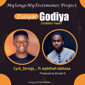 [MP3 DOWNLOAD] Zuciyar Godiya - Cyril Strings ft. Jephthah Idahosa Aigbe