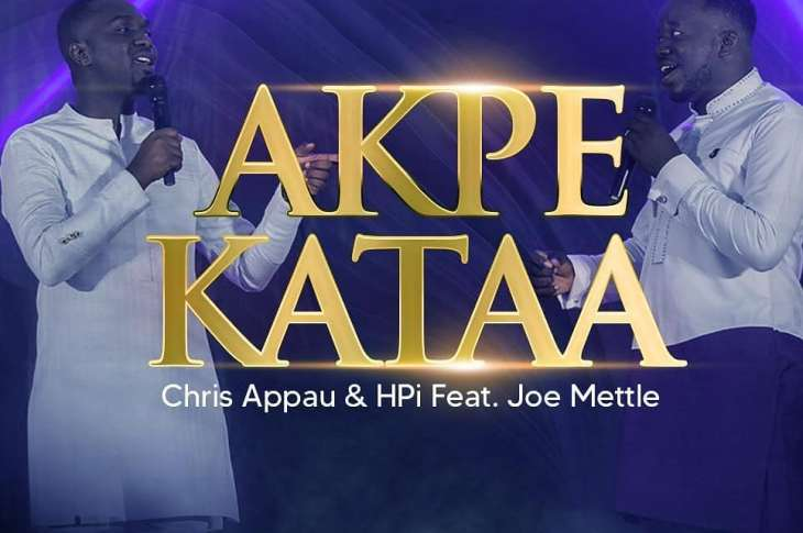 [MP3 DOWNLOAD] Akpe Kataa  - Chris Appau ft. Joe Mettle (All Thanks)