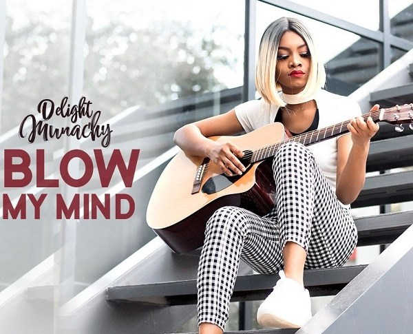 [MP3 DOWNLOAD] Blow My Mind – Delight Munachy