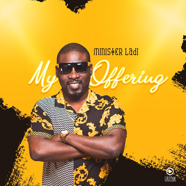 ministerladi-ep [MP3 DOWNLOAD] My Offering (EP) – Minister Ladi