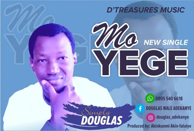1MOYEGEb [MP3 DOWNLOAD] Mo Yege (I Made It) - Simply Douglas