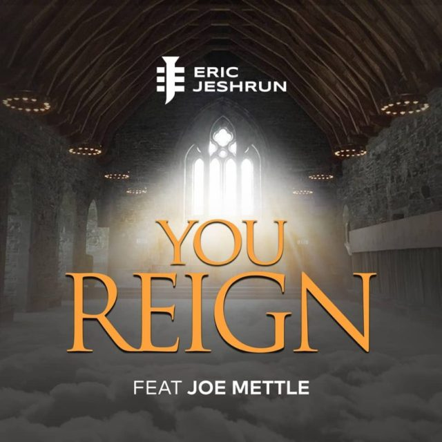 ExternalLink_116895467_1165810887121451_6849240599046049312_n-e1596803785888 [MP3 DOWNLOAD] You Reign - Eric Jeshrun ft. Joe Mettle