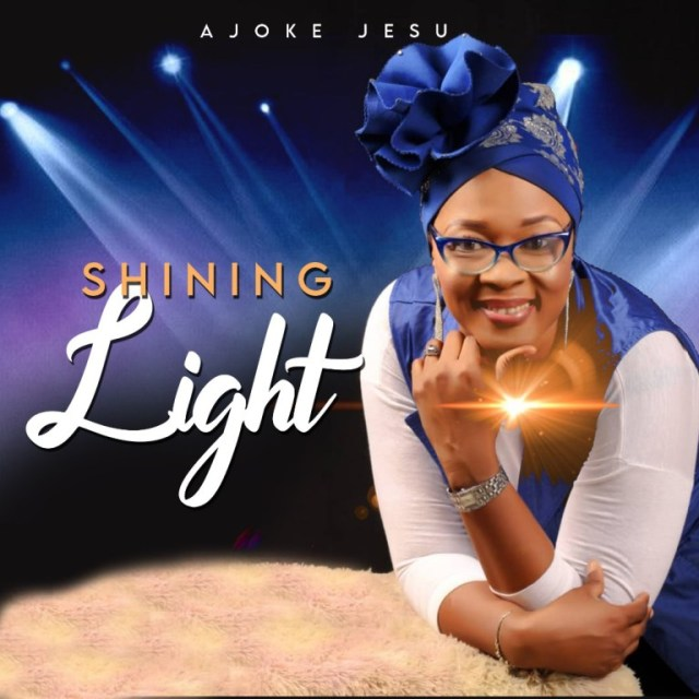 ExternalLink_AJOKE-JESU-SHINING-LIGHT-GOSPELLOVER.COM_ [MP3 DOWNLOAD] Shining Light - Pastor Sarah Odu (Ajokejesu)