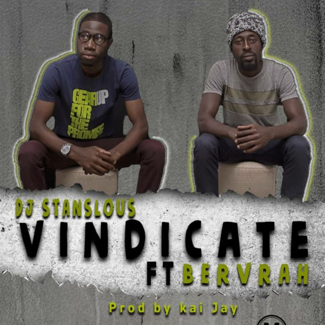 DJ-Stanslous-Ft.-Bervrah-Vindicate [MP3 DOWNLOAD] Vindicate - DJ Stanslous Ft. Bervrah
