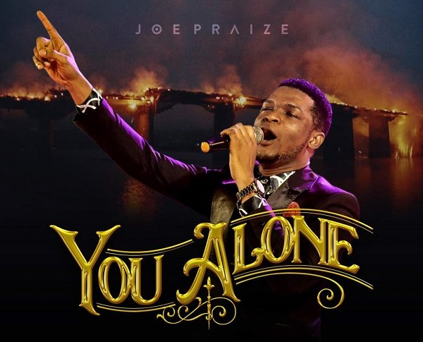 [MP3 DOWNLOAD] Joe Praize – You Alone (+ Lyrics)