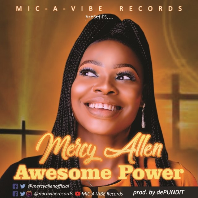 awesome-power-2-1 [MP3 DOWNLOAD] Awesome Power – Mercy Allen (+ Video)