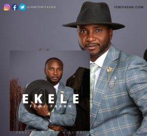 [MP3 DOWNLOAD] Ekele - Femi Fasan