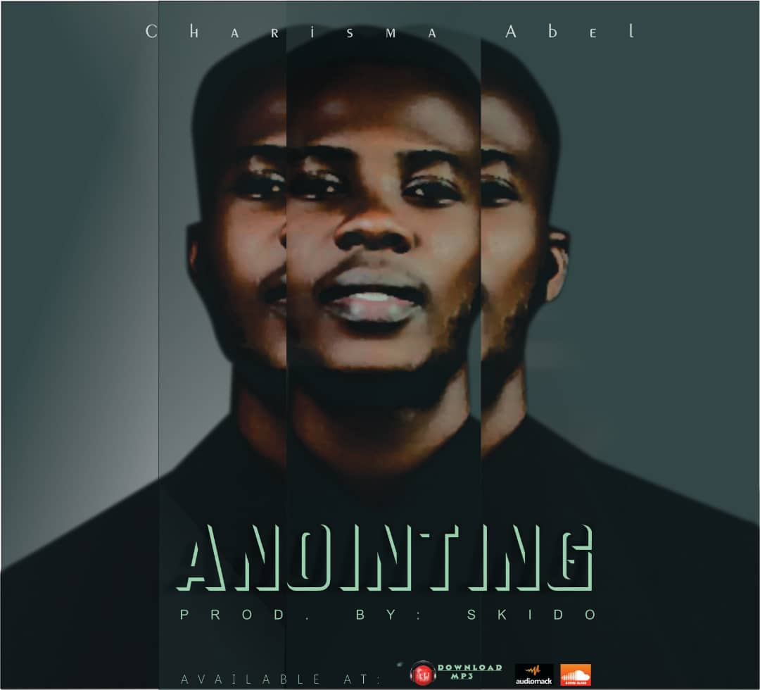 Download Anointing by Charisma Abel Ft Williams Peaceman Mp3